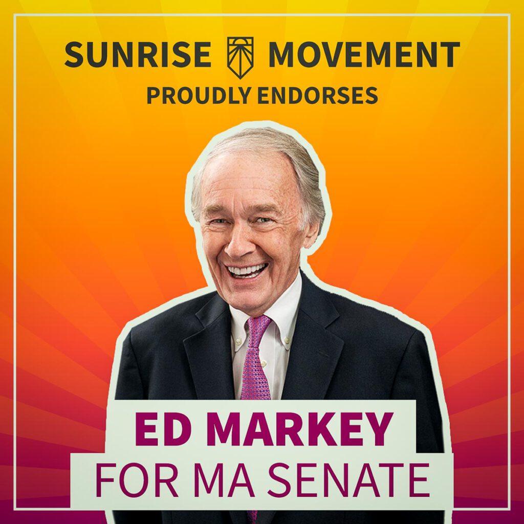 A photo of Ed Markey with text saying: Sunrise Movement proudly endorses Ed Markey for MA Senate