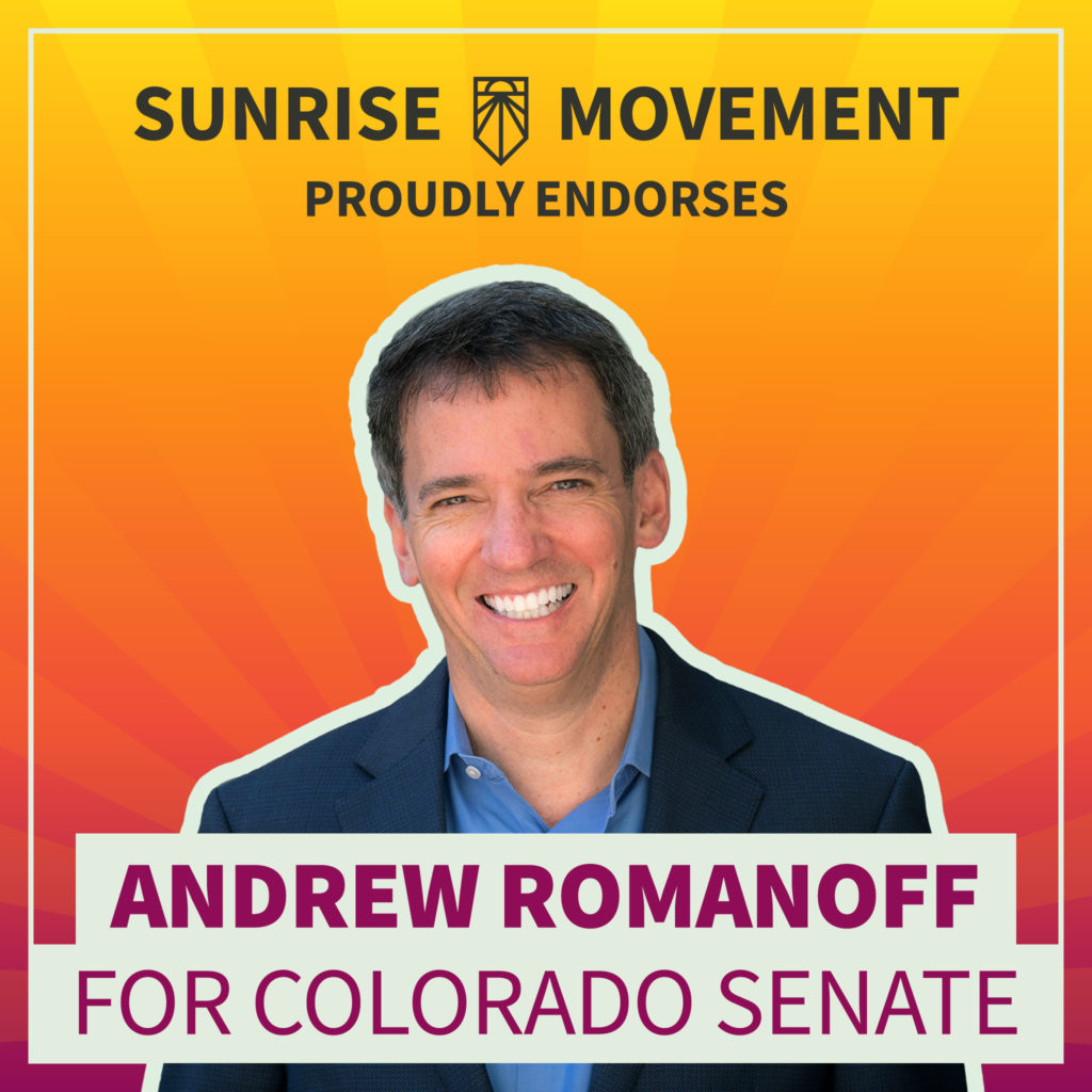 A photo of Andrew Romanoff with text: Sunrise Movement proudly endorses Andrew Romanoff for Colorado Senate