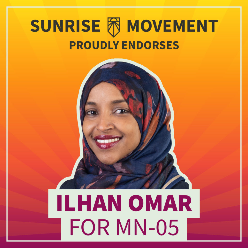 A photo of Ilhan Omar with text: Sunrise Movement proudly endorses Ilhan Omar for MN-05