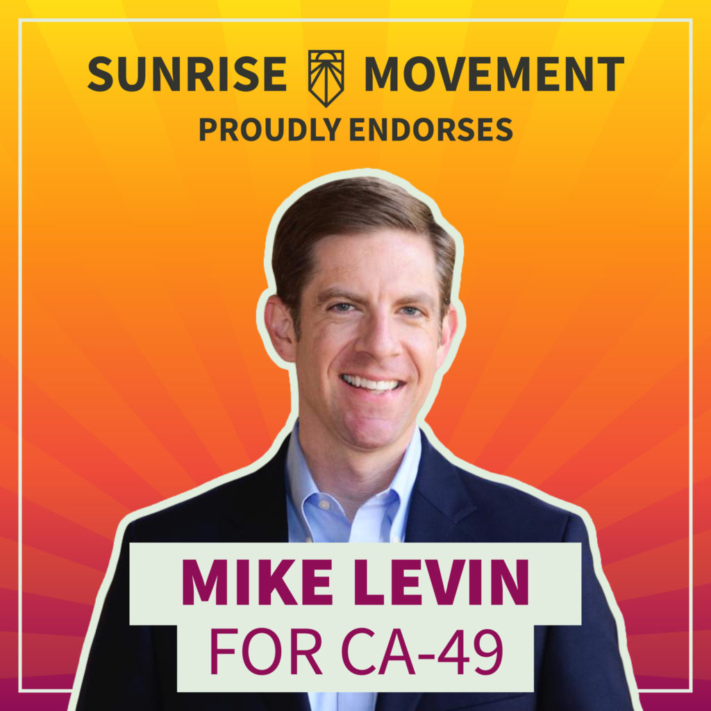 A photo of Mike Levin with text: Sunrise Movement proudly endorses Mike Levin for CA-49