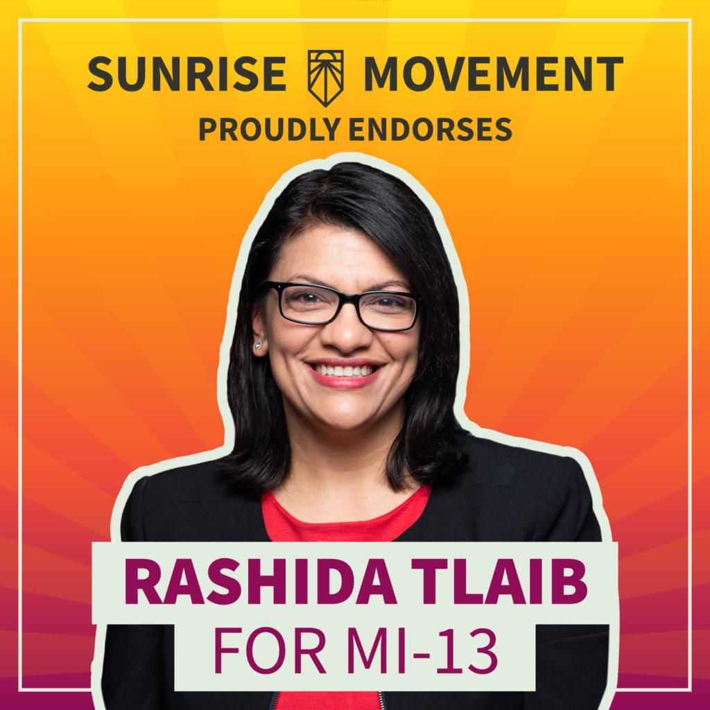 A photo of Rashida Tlaib with text: Sunrise Movement proudly endorses Rashida Tlaib for MI-13