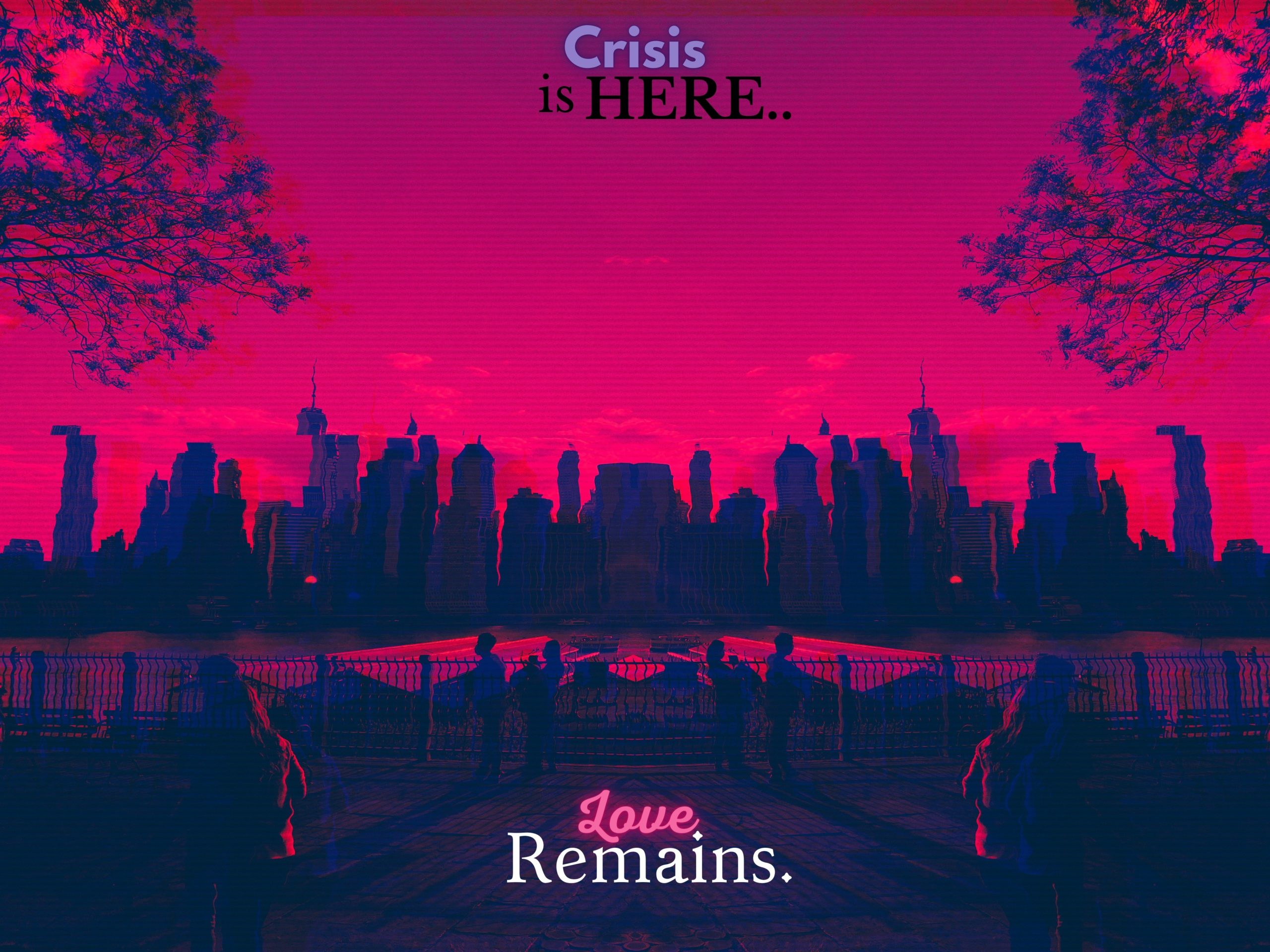 crisis is here...love remains